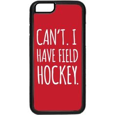 I Have Field Hockey Case. Funny field hockey iPhone cases, field hockey humor. #fieldhockey #Iphone #red #sports #giftforher