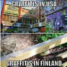sight.... gotta say thats true :/ Grafitti USA vs Finland