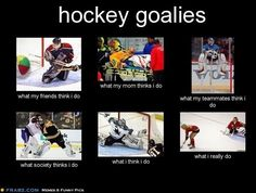 Being a Hockey Goalie. This is hilarious! Flyers Hockey, Blackhawks Hockey, Hockey Goalie, Hockey Teams, Hockey Players, Chicago Blackhawks, Hockey Stuff, Goalie Gear, Soccer