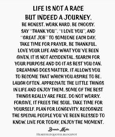 Heartfelt Quotes: Life is not a race-but indeed a journey.