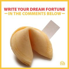 If you could predict your own fortune, what would it be?