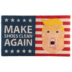 Coir Door Mat - President Slogan Every home needs a door mat so check out our collection of coir door mats. Made from robust natural coir fibre Gifts For Mum, Gifts For Girls, Birthday Gifts For Boys, Clean Shoes, Coir, Table Accessories, How To Make Shoes, Wooden Letters, Unusual Gifts