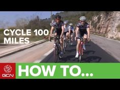 ▶ How To Prepare For A 100 Mile Cycle Ride - YouTube