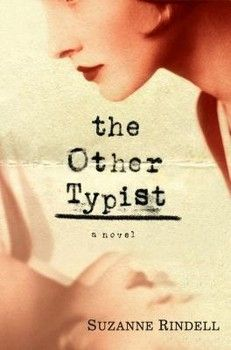 Set in the 1920's, The Other Typist by Suzanne Rindell is an excellent psychological thriller that twists and turns right up until the end.