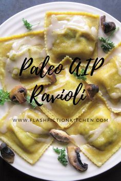 Mushroom Ravioli (paleo, AIP, vegan)INGREDIENTS Ravioli Dough 1 c tigernut flour 1 c cassava flour ½ c tapioca flour or arrowroot starch 1.5 tsp sea salt 2 tb extra virgin olive oil 2 tb nutritional yeast (optional) ¼ - ½ tsp ground turmeric (optional, for color) ½ - ¾ c hot water (start with ½ and add more if needed to form dough ball) Tapioca flour/arrowroot starch for dusting  Mushroom Filling 2 tb extra virgin olive oil 3 cups mushrooms (I used shittake, white button, and portobella) 1…