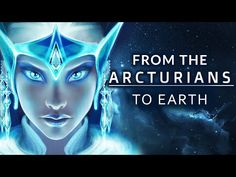 From The Arcturians To All Lightworkers ON Earth - YouTube