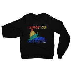 I Support our LGB... - click through http://loveanddesign.com/products/heavy-blend-crew-neck-sweatshirt-2?utm_campaign=social_autopilot&utm_source=pin&utm_medium=pin