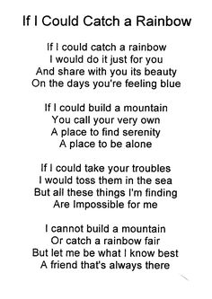 if i could catch a rainbow poem - Google Search Say this to your friend or your Luver just put Lover instead of friend!!!!!