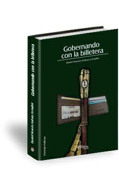GOBERNANDO CON LA BILLETERA - Daniel Horacio Soñora - Ciencias Políticas