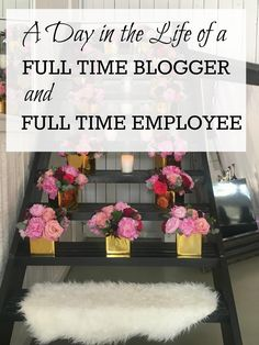 A day in the life of a full time employee & blogger