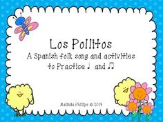"""Los Pollitos: A Spanish Song and Activities for Practicing """"Ta"""" and """"Ti-Ti"""" in the Kodaly or Orff Elementary Music Classroom @kellylh623"""