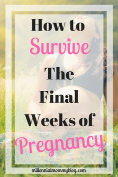 Waiting forever for you baby to arrive? Top 10 ways to survive the final weeks of pregnancy when it seems like it will never end!