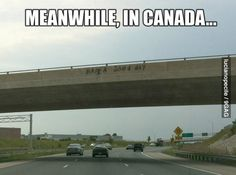 Canadians are the most polite people I know :)