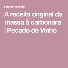 A receita original da massa à carbonara   Pecado de Vinho
