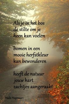 Gedichten  Paula Hagenaars Words Quotes, Wise Words, Me Quotes, Qoutes, Sayings, Spiritual Words, Dutch Quotes, Life Is A Journey, Happy Thoughts