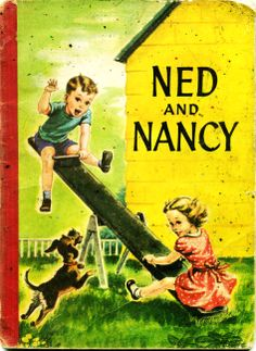 Ned and Nancy is the first pre-primer in the Reading for Interest series by D.C. Heath and Company, 1955...by Inez Hogan and illustrated by Corinne Malvern