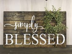 Simply Blessed sign reminds us how blessed we are each and every day. Dimensions are approximately This sign is stained with dark walnut stain and painted with white letters. It has a light green baby peppergrass wreath on it. Its made of wood slats Rustic Wood Crafts, Rustic Farmhouse Decor, Wooden Crafts, Rustic Decor, Country Decor, Country Farmhouse, Wooden Decor, Farmhouse Signs, Diy Wood Signs