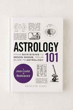 Astrology 101: From Sun Signs To Moon Signs, Your Guide To Astrology By Kathleen Sears - Urban Outfitters