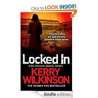 Locked In A DS Jessica Daniel Novel, Book 1 by Kerry Wilkinson - £0.66p They think they are safe at home. Someone knows better.