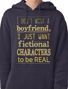 i don't want a boyfriend, I just want fictional characters to be REAL #2 Pullover Hoodie