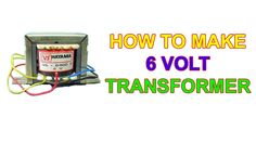 How to make a 6 Volt transformer in 3 minutes