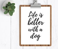 Check out this item in my Etsy shop https://www.etsy.com/listing/481011371/dog-lover-gift-digital-prints-dog-owner
