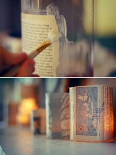 Vintage pages onto mason jars. I think it would be cool to do this, but instead use old maps. The maps would correspond to places you dream of going or have been.