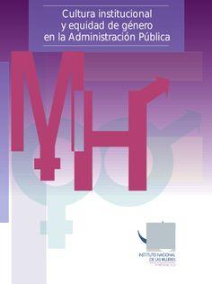 Cultura institucional y equidad de genero en la administración pública