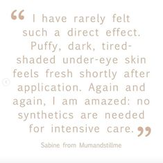 """""""Again and again I'm amazed: no synthetics are needed for intense care"""", Sabine from @mumandstillme, Beauty-Blogger Natural Eye Cream, Natural Skin Care, Blogger Quotes, Arctic Circle, Eyes, Feelings, Beauty, Beauty Illustration, Cat Eyes"""