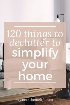 Beat the overwhelm of decluttering: you can simplify your home by challenging yourself to just remove one of these 120 items a day Declutter Home, Declutter Your Life, Home Organisation Tips, Clutter Organization, Organizing Ideas, Emotional Clutter, Clutter Control, Getting Rid Of Clutter, Moving House
