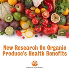 Share this with friends and family that are still on the fence about organic health benefits. http://www.cornucopia.org/2015/07/new-research-on-organic-produces-health-benefits/ #food #organic #goorganic #GMOs #nonGMO #cleaneats #gethealthy