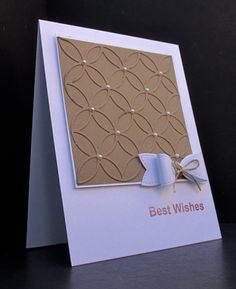 Best Wishes card by Kathy Berger.... this looks like a wedding card to me because that die remind me of a quilt pattern called wedding bands!
