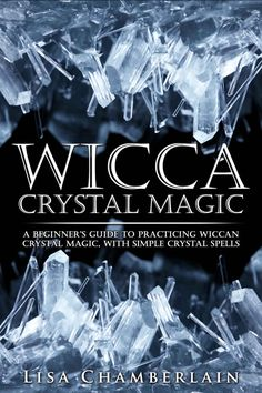 Free on the Kindle Today 10/28/15: Wicca Crystal Magic: A Beginner's Guide to Practicing Wiccan Crystal Magic, with Simple Crystal Spells (Wicca Books Book 4) eBook: Lisa Chamberlain: Kindle Store