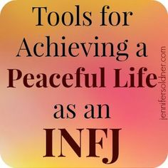 Tools for Achieving a Peaceful Life as an INFJ
