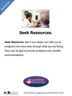 Tip #28 of 70 Tips for Caregivers  http://www.caregiverpartnership.com/