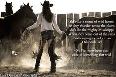Shes like a storm of wild horses. ❤If you Love Horses, Click the image for a coupon. 🔥Exclusive Horse Related Products on Sale for a Limited Time Only! Cowgirl Quote, Cowgirl And Horse, Horse Girl, Horse Love, Rodeo Quotes, Equine Quotes, Equestrian Quotes, Hunting Quotes, Quotes Quotes