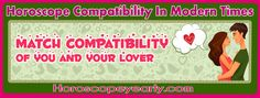 Horoscope Compatibility In Modern Times - Match Compatibility Of You and Your Lover - Romantic compatibility in any relationship is undoubtedly an essential thing to either partners. There's absolutely no loving relationship in case you're not compatible with your partner. … Normally, the astrology has got something to convey and also have to help you and your partner concerning the romantic compatibility understanding through the various solar signs, for you as well as your love, or for a particular someone who you're …Keep Reading: http://www.horoscopeyearly.com/horoscope-compatibility-in-modern-times/