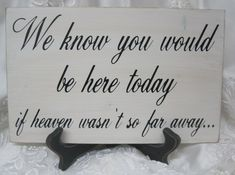 Rustic Wedding Sign Memorial We know you would be Here Today if Heaven Wasn't so Far Away Memory Rememberance on Etsy, $25.00