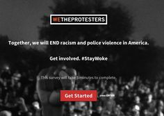 Take action to end racism and police violence at StayWoke.org.