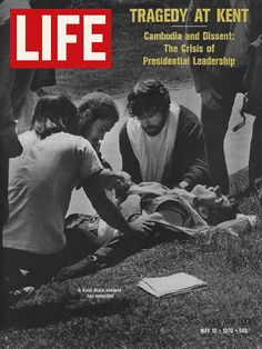 Front cover of Life magazine after the Kent State Massacre. The Massacre took place during a protest on campus that turned ugly and led to the death of 4 people. Life Magazine, Cool Magazine, Magazine Covers, Magazine Photos, History Magazine, Magazine Rack, Ed Vedder, Kent State University, American History