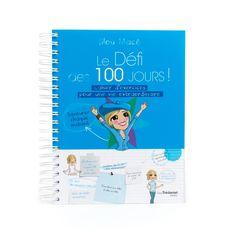 Le défi des 100 jours - Un livre pratique pour accompagner son changement de vie - 22,90 €