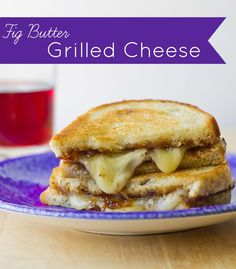 Fig Butter Grilled Cheese | Culinary Hill