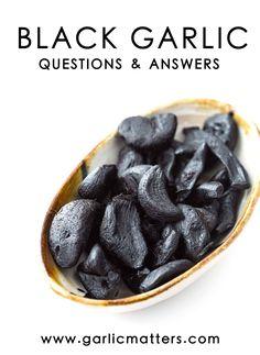 Black Garlic 101 - Questions & Answers