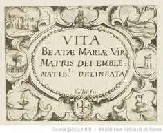 [La vie de la Mère de Dieu représentée par des emblèmes]. , [Frontispice] : [estampe] / Callot fec. - 1