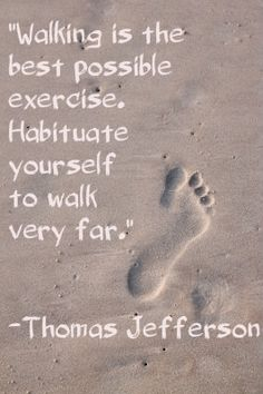 """Walking is the best possible exercise. Habituate yourself to walk very far."" Thomas Jefferson  #quote #healthquote    Image courtesy of Chaiwat at FreeDigitalPhotos.net"