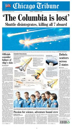 Space Frontier Space Shuttle Columbia explodes, - Find historical newspapers from Chicago Tribune. Newspaper Front Pages, Newspaper Headlines, Space Program, Chicago Tribune, Columbia, Space Shuttle, Space Travel, Space Exploration, Science