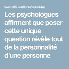 Les psychologues affirment que poser cette unique question révèle tout de la personnalité d'une personne Conscience, Positive Attitude, Note To Self, Positive Affirmations, Good To Know, Coaching, Mindfulness, Positivity, Messages
