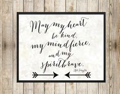 "Tattoo Ideas & Inspiration - Quotes & Sayings | ""May my heart be kind, my mind fierce, and my spirit brave"""