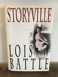 Storyville by Lois Battle (Hardcover with Dust Jacket)* Kellie Martin, Orson Scott Card, Ender's Game, Grapes Of Wrath, Michael Crichton, Fiction Novels, Book Show, Paperback Books, Battle