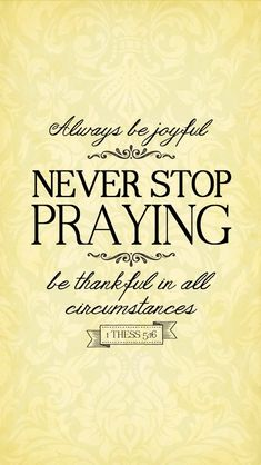 1 Thessalonians 5:16...